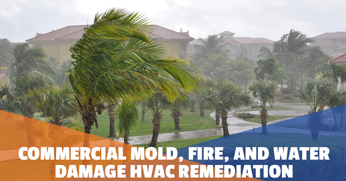 COMMERCIAL MOLD, FIRE, AND WATER DAMAGE HVAC REMEDIATION