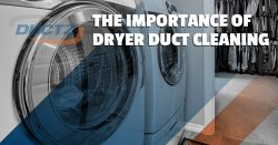 The Importance of Dryer Duct Cleaning