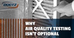 Why Air Quality Testing Isn't Optional