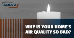 Why Is Your Home's Air Quality So Bad?